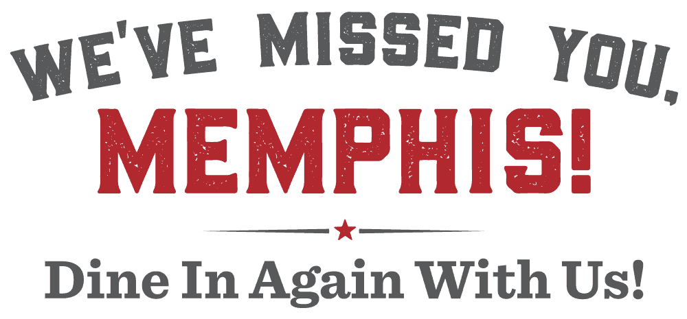 We missed you, Memphis! Dine in again with Us